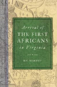 Arrival of the First Africans in Virginia [Paperback]